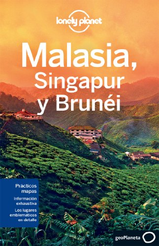 Malasia, Singapur Y Brunéi 2 (Guías de País Lonely Planet)