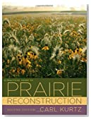 A Practical Guide to Prairie Reconstruction: Second Edition (Bur Oak Book)