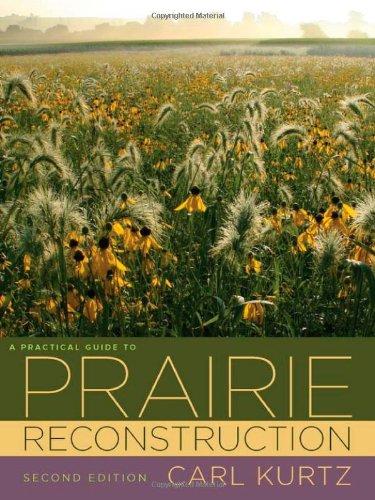 A Practical Guide to Prairie Reconstruction: Second Edition (Bur Oak Book)