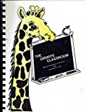 img - for The Giraffe Classroom: Where Teaching is a Pleasure and Learning is a Joy book / textbook / text book