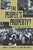 The People's Property?: Power, Politics, and the Public.