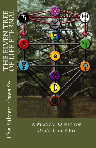 The Elven Tree of Life Eternal: A Magical Quest for One's True S'Elf (Elf Quest 1 compare prices)
