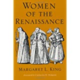 Women of the Renaissance (Women in Culture and Society) ~ Margaret L. King