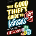 The Good Thief's Guide to Vegas: Good Thief Mysteries, Book 3 (Unabridged) Audiobook by Chris Ewan Narrated by Simon Vance