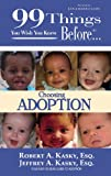 img - for 99 Things You Wish You Knew Before Choosing Adoption (99 Series) book / textbook / text book