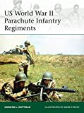 US World War II Parachute Infantry Regiments (Elite, Band 198)