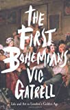 The First Bohemians: Life and Art in Londons Golden Age
