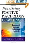Practicing Positive Psychology Coachi...