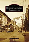 Copper Country Streetcars (Images of Rail)