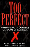img - for Too Perfect: When Being in Control Gets Out of Control book / textbook / text book