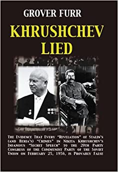 "Khrushchev Lied: The Evidence That Every ""Revelation"" of ..."