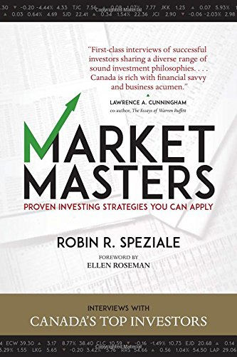 Market Masters: Interviews with Canada's Top Investors — Proven Investing Strategies You Can Apply (Master The Markets compare prices)