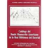 Catalogo del fondo manuscrito americano real biblioteca escorial (Colección del Instituto Escurialense de Investigaciones...
