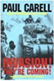 Invasion! - They're Coming!: German Account of the D-Day Landings and the 80 Days' Battle for France (Schiffer Military/Aviation History)