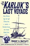 The Karluk's Last Voyage: An Epic of...