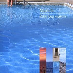 Martelle: Little Big Waters