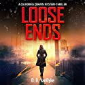Loose Ends: California Corwin P. I. Mystery Series, Book 1 Audiobook by D. D. VanDyke Narrated by Francesca Townes