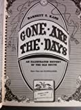 Gone are the Days (0517038854) by Harnett T. Kane