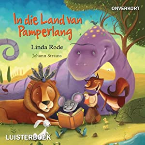 In die land van pamperlang | [Linda Rode]