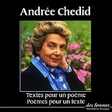 Textes pour un poème / Poèmes pour un texte | Livre audio Auteur(s) : Andrée Chedid Narrateur(s) : Andrée Chedid, Bernard Giraudeau