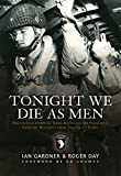 img - for Tonight We Die As Men: The untold story of Third Battalion 506 Parachute Infantry Regiment from Tocchoa to D-Day (General Military) book / textbook / text book