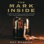 The Mark Inside: A Perfect Swindle, a Cunning Revenge, and a Small History of the Big Con | [Amy Reading]