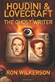 Ron Wilkerson Houdini & Lovecraft The Ghost Writer