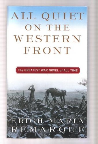 All Quiet on the Western Front: The Greatest War Novel of...