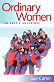 img - for Ordinary Women: An Arctic Adventure book / textbook / text book