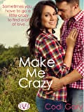img - for Make Me Crazy (Loco, Texas Book 1) book / textbook / text book