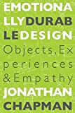 img - for Emotionally Durable Design: Objects, Experiences and Empathy by Chapman, Jonathan (2005) Paperback book / textbook / text book