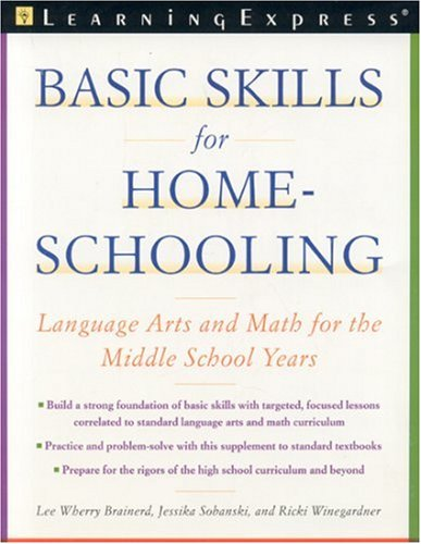 Basic Skills for Homeschooling: Reading, Writing, and Math for the Middle School Years (Parents' Guides)
