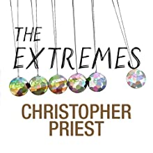 The Extremes (       UNABRIDGED) by Christopher Priest Narrated by Stephanie Cannon