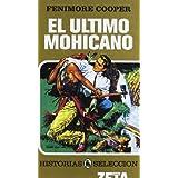 EL ULTIMO MOHICANO: SERIE: HISTORIAS SELECCION (ZETA BOLSILLO TAPA DURA)