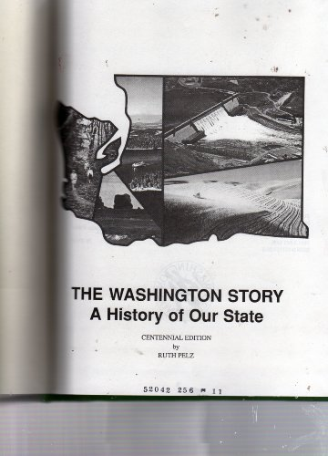 The Washington Story A History of Our State [Centennial Edition]