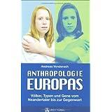 """Anthropologie Europas: V�lker, Typen und Gene vom Neandertaler bis zur Gegenwartvon """"Andreas Vonderach"""""""