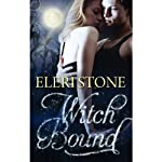 Witch Bound: Twilight of the Gods, Book Two (       UNABRIDGED) by Eleri Stone Narrated by Holly Adams