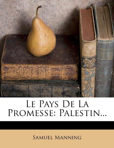 Le Pays De La Promesse: Palestin...