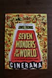 Seven Wonders of the World as seen through the greatest wonder Cinerama