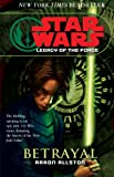Betrayal (Star Wars: Legacy of the Force) (0099491168) by Allston, Aaron
