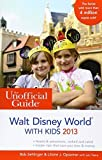 img - for The Unofficial Guide to Walt Disney World with Kids 2013 (Unofficial Guides) by Bob Sehlinger (2012-09-25) book / textbook / text book