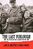 img - for The Last Furlough: The Letters of Paul Claudius 1943-1944 book / textbook / text book