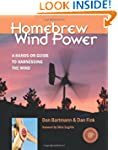 Homebrew Wind Power: A Hands-On Guide...