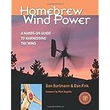 Homebrew Wind Power ~ Dan Bartmann