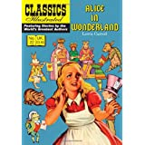 Alice in Wonderland: Alice's Adventures in Wonderland (Classics Illustrated)by Lewis Carroll