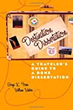 Destination Dissertation: A Travelers Guide to a Done Dissertation
