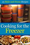 Cooking for the Freezer: 25 Make-and-...