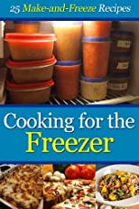 Cooking for the Freezer: 25 Make-and-Freeze Recipes