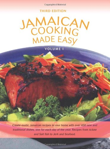 Jamaican Cooking Made Easy: Volume I