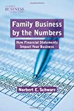 img - for Family Business by the Numbers: How Financial Statements Impact Your Business (A Family Business Publication) book / textbook / text book
